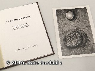 The title page and silver gelatin print included in the hard bound version of Kate Jordahl's and Don Drake's One Poem Book, Elementary Geography